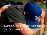 The Clean Cut: 9-year-old delivers 363 pizzas to Louisiana flood victims