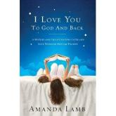 """I Love You to God and Back,"" by Amanda Lamb"