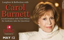 Actress, author and comedian Carol Burnett stops at the Durham Performing Arts Center on May 12. For ticket information, go to dpacnc.com.