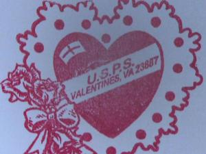 If you would like the special Valentines stamp, put your Valentine's cards, already addressed with their proper postage, in a larger envelope and mail it to: Postmaster, Valentines, Va., 23887.