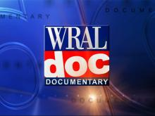 WRAL documentary, WRAL doc, documentaries