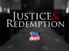WRAL Documentary: Justice and Redemption