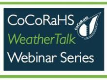 """WeatherTalk"" webinars are available both live and in archived versions at the CoCoRAHS web site."