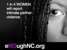1 in 4 women will report intimate partner violence