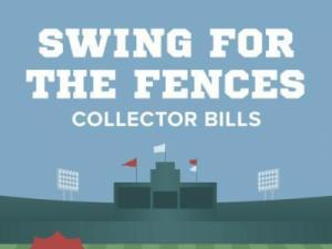Swing for the Fences Collector Bills