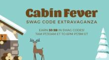 IMAGE: Swagbucks Cabin Fever Swag Code Extravaganza today