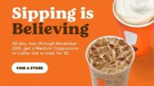 IMAGE: Dunkin' Donuts: $2 Cappuccinos and Lattes through November 25