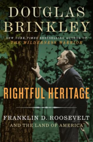 """Rightful Heritage: Franklin D. Roosevelt and the Land of America"" is by Douglas Brinkley. (Deseret Photo)"