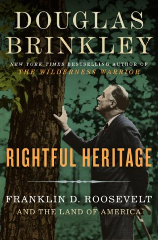 """""""Rightful Heritage: Franklin D. Roosevelt and the Land of America"""" is by Douglas Brinkley. (Deseret Photo)"""