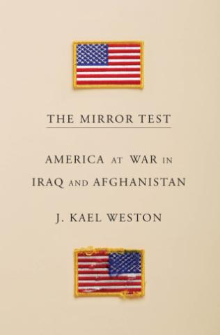 """The Mirror Test: America at War in Iraq and Afghanistan"" is by J. Kael Weston. (Deseret Photo)"