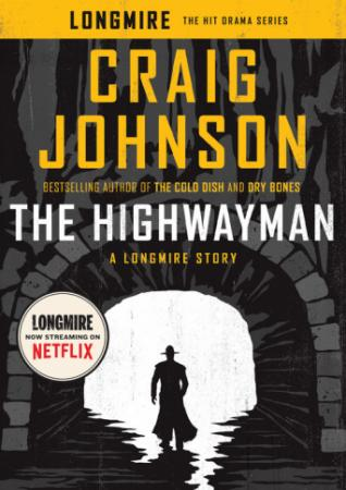 """The Highwayman"" by Craig Johnson is the latest novella in the Longmire series. (Deseret Photo)"