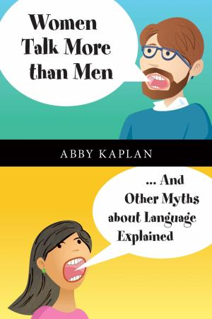 """Women Talk More than Men ... And Other Myths about Language Explained"" is by Abby Kaplan. (Deseret Photo)"