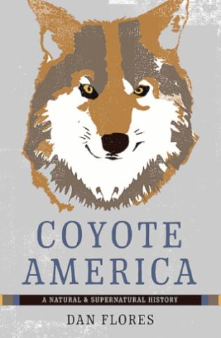 """Coyote America: A Natural and Supernatural History"" is by Dan Flores. (Deseret Photo)"