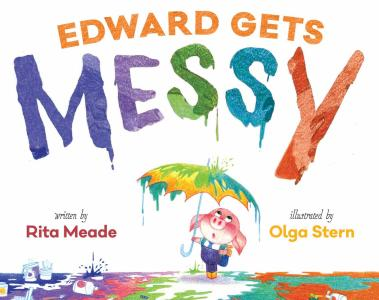 """""""Edward Gets Messy"""" is written by Rita Meade and illustrated by Olga Stern. (Deseret Photo)"""