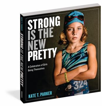 """""""Strong Is the New Pretty"""" is written by Kate T. Parker. (Deseret Photo)"""
