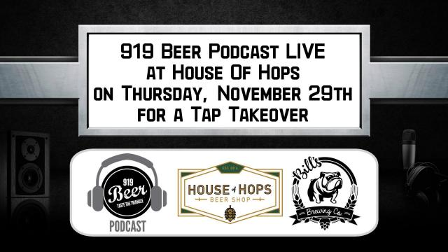 The 919 Beer podcast is doing a TAP TAKEOVER with Bill's Brewing Company at House of Hops on Thursday, Nov. 29 at 7:30 p.m.