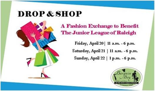 Junior League of Raleigh's Drop & Shop event is April 20-22, 2012, at Cameron Village.