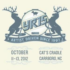 Yep Roc will celebrate 15 years in business with three nights of music at Cat's Cradle on Oct. 11-13, 2012. (Image from yr15.com)