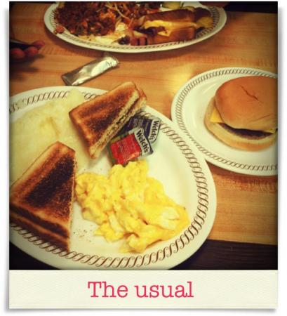 Taken at Waffle House.  Comment: The usual