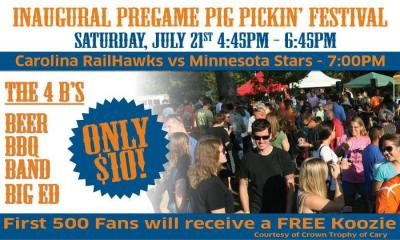 The Carolina RailHawks Inaugural Pregame Pig Pickin' Festival will kick off before the game on Saturday, July 21.