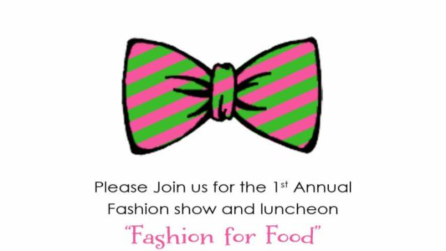 "Please join us for the 1st Annual Fashion show and luncheon ""Fashion for Food"" to benefit The Holly Springs Food Cupboard."