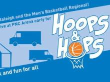Hoops and Hops will be held outside of PNC Arena during the NCAA men's basketball tournament March 21 and 23, 2014.