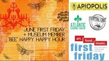IMAGE: June First Friday + BEE Happy Museum Member Happy Hour