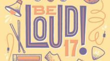 Be Loud '17!