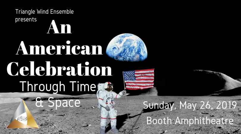 Triangle Wind Ensemble's An American Celebration: Through Time and Space