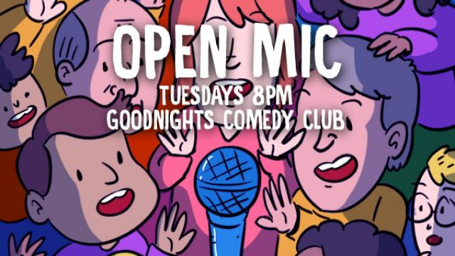 Open Mic at Goodnights Comedy Club