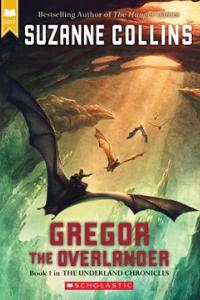 Gregor the Overlander (The Underland Chronicles #1) By Suzanne Collins