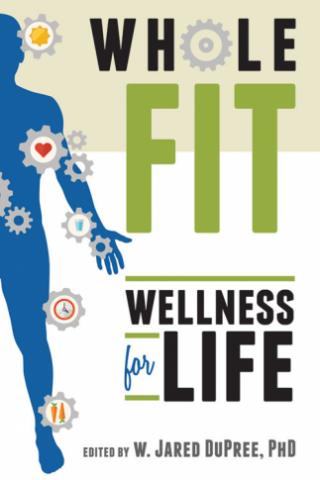 """WholeFIT: Wellness for Life"" is by W. Jared DuPree, PhD. (Deseret Photo)"