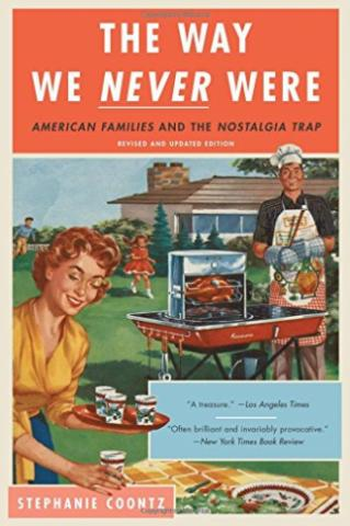 "A revised edition of Stephanie Coontz's ""The Way We Never Were: American Families and the Nostalgia Trap,"" first released in 1992, was just released. (Deseret Photo)"