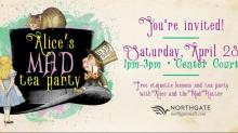 Alice's Mad Tea party is April 23 at Northgate Mall