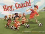 Hey, Coach by Linda Ashman