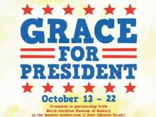 "Raleigh Little Theatre to feature ""Grace for President"""