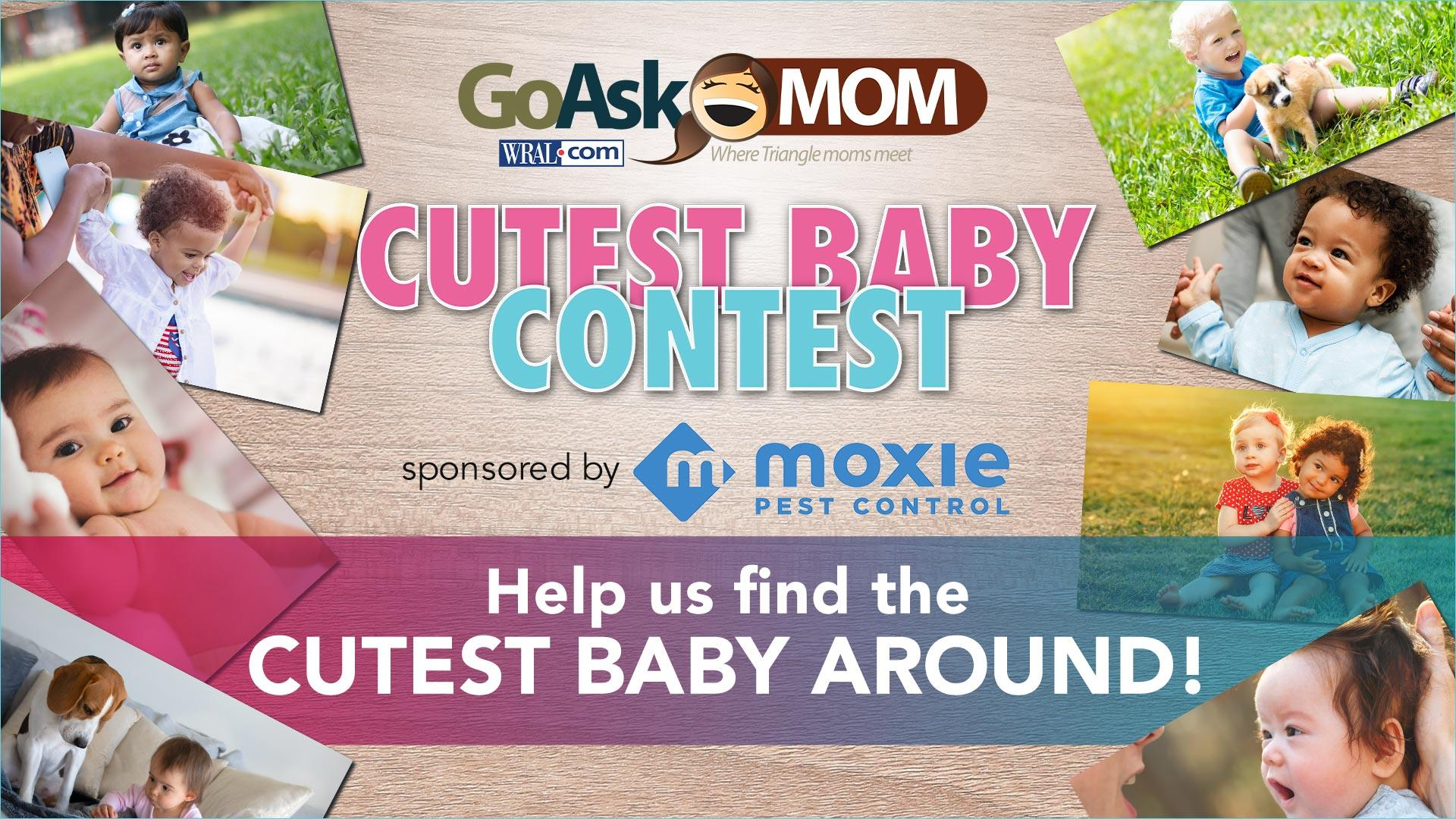 Help Go Ask Mom find the cutest baby around :: WRAL com