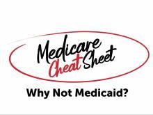Financial Safari : Spotlight : Medicare Cheat Sheet: Why Not Medicaid?