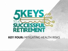 5 Keys to a Successful Retirement: Managing Health Risks