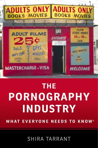 """""""The Pornography Industry: What Everyone Needs to Know,"""" by Shira Tarrant, looks at the business side of the pornography industry. (Deseret Photo)"""