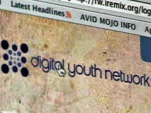 Digital Youth Network is a seven-year-old program that teaches sixth through 12th graders to use new media technologies.