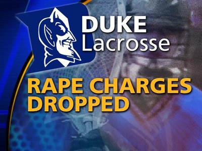 Rape Charges Dropped in Duke Lacrosse Case
