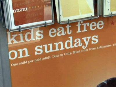Some restaurants are offering specials where children eat for free.