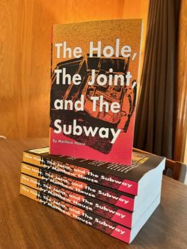 The Hole, The Joint and the Subway by Matthew House