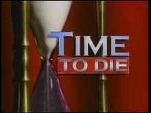 Documentary: Time to Die