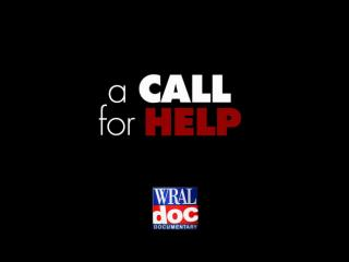WRAL Documentary: A Call for Help