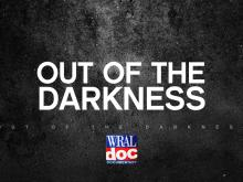 WRAL Documentary: Out of the Darkness