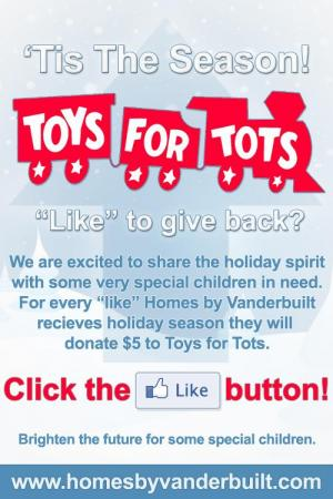 "Homes by Vanderbilt is donating $5 to Toys for Tots for every ""like"" its Facebook page receives."