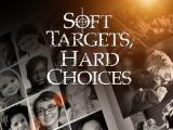 Soft Targets, Hard Choices