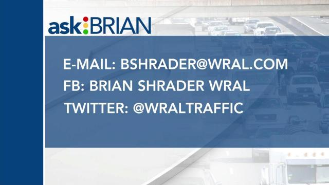 Ask Brian: Submit your Triangle traffic questions